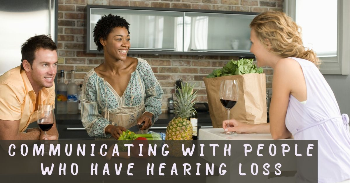 Communicating with People who Have Hearing Loss