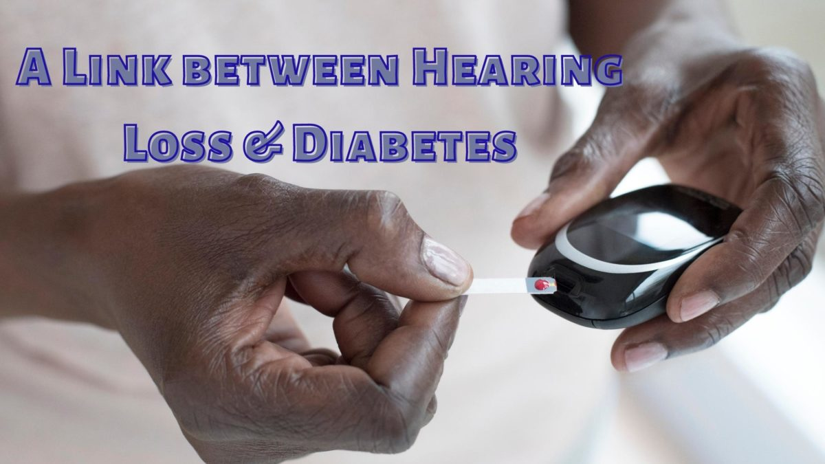A Link between Hearing Loss & Diabetes(